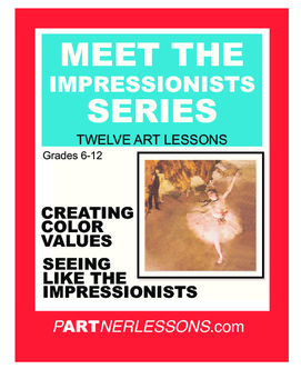 MEET THE IMPRESSIONISTS SERIES- 12 ART LESSONS