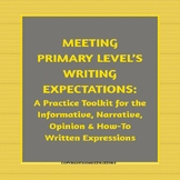 MEETING  PRIMARY LEVEL'S WRITING EXPECTATIONS: A Toolkit