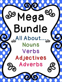 MEGA BUNDLE - Nouns, Verbs, Adjectives, and Adverbs