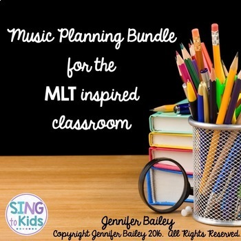 Music Planning Bundle for the MLT Inspired Classroom