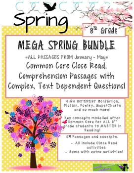 MEGA Spring BUNDLE 8th - Close Read Passages w/ Text Dependent Complex Quest.