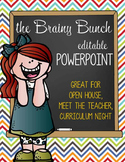 the BRAINY BUNCH - PowerPoint, Open House, Curriculum Night, Meet the Teacher