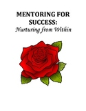 MENTORING FOR SUCCESS, Nurturing from Within