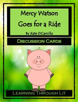 Kate DiCamillo MERCY WATSON GOES FOR A RIDE - Discussion Cards