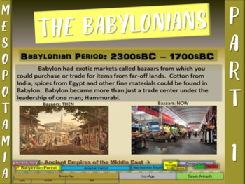 MESOPOTAMIA PART 1: THE BABYLONIANS, a fun 20-slide PowerP