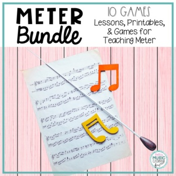 METER GROWING BUNDLE! 10 Games, Lessons, Songs, & Activities for K-4