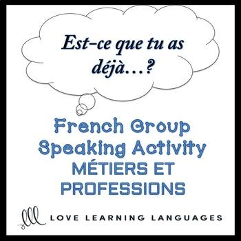 MÉTIERS ET PROFESSIONS French Find Someone Who Activity: Est-ce que tu as déjà