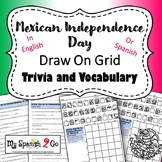 MEXICAN INDEPENDENCE DAY: Draw on Grid Spanish Trivia and Spanish Vocabulary