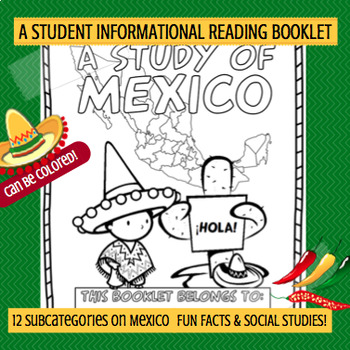 MEXICO - A Study of Mexico – A 16 Page Student Informational Reading Booklet