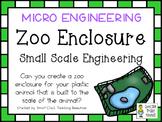MICRO STEM Engineering Challenge ~ Design & Build a Zoo Enclosure