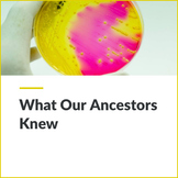 MICRO - What Our Ancestors Knew