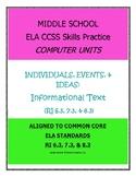 MIDDLE SCHOOL CCSS RI 6.3 7.3 8.3 INDIVIDUALS, EVENTS, & I