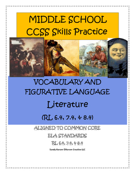 MIDDLE SCHOOL CCSS RL 6.4, 7.4, 8.4 VOCABULARY & FIGURATIVE LANG. - LITERATURE