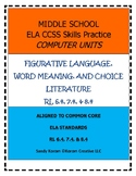MIDDLE SCHOOL CCSS RL 6.4, 7.4, & 8.4 WORD MEANING/CHOICE- COMPUTER UNIT