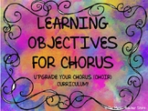 LEARNING OBJECTIVES FOR CHORUS (CHOIR)- UPGRADE YOUR CHORUS (CHOIR) CURRICULUM!