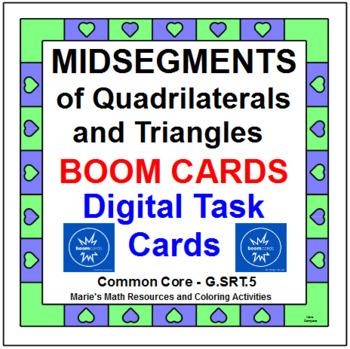 """MIDSEGMENTS OF TRIANGLES AND QUADS: """"DIGITAL"""" BOOM CARDS (60 TASK CARDS)"""