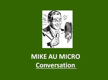 MIKE AU MICRO  CONVERSATION La Maison