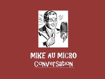 MIKE AU MICRO  CONVERSATION Les Activités