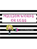 MILLION WORDS OR LESS