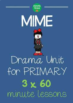 MIME Drama Unit for Elementary (Primary) 3 x 60 min lessons NO PREP!