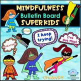 MINDFULNESS SEL Bulletin Board Growth Mindset Superhero Kids K-5 {EOY}