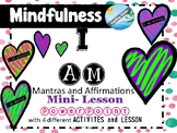 MINDFULNESS / SEL mini-lesson about I AM affirmations