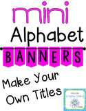 Mini MAKE YOUR OWN Banners