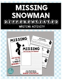 MISSING SNOWMAN DIFFERENTIATED WRITING ACTIVITY *A great W