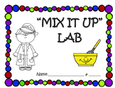 MIX IT UP LAB - Properties of Matter & Mixtures