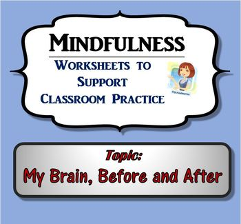 Mindfulness Worksheet - My Brain, Before & After