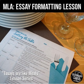 MLA Essay Document Lesson: Formatting is Like Setting a Table!