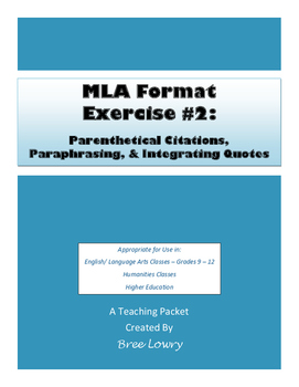 MLA Exercise #2:  Parenthetical Citations, Paraphrasing, Integrating Quotes