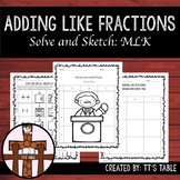MLK Adding Like Fractions: Solve and Sketch
