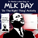 MLK DAY -  Activity 'Do The Right Thing' Martin Luther King Jr.