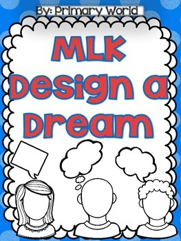 MLK:  Design A Dream- Martin Luther King, Jr.  Day