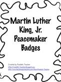 MLK Inspired Peacemaker Badges {FREEBIE}