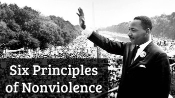MLK's 6 Principles of Nonviolence: Writing Prompts; Discussion Starters
