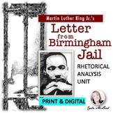 "MLK's ""Letter from Birmingham Jail"" Rhetorical Analysis Close Reading Unit"