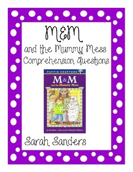 M&M and the Mummy Mess Comprehension Questions