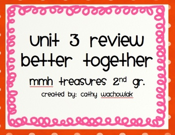MMH Treasures 2nd Grade, Unit 3 Review
