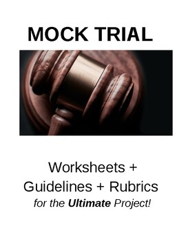 MOCK TRIAL! - The Guide, Rubrics, and Handouts to the Ultimate Project