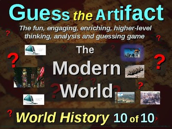 "MODERN WORLD (80s-today) ""Guess the Artifact"" - for HS World History (10/10)"