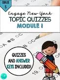 MODULE 1 TOPIC QUIZZES - Grade 5, Engage New York