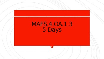 MODULE 2: MAFS.4.OA.1.3 - 5 Day Powerpoint Lesson with worksheets