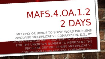 MODULE 3: MAFS.4.OA.1.2 - 2 Day Powerpoint Lesson with worksheets