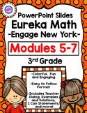 MODULES 5 - 7 Eureka Math/Engage New York THIRD GRADE PowerPoint Slides