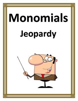 MONOMIALS JEOPARDY