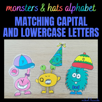 MONSTERS & HATS ALPHABET (MATCHING CAPITAL AND LOWERCASE LETTERS)