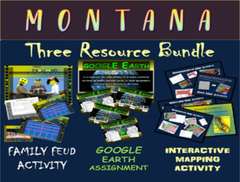 MONTANA 3-Resource Bundle (Map Activty, GOOGLE Earth, Family Feud Game)