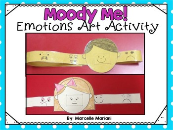 MOODY ME! A feelings and Emotions Art Activity